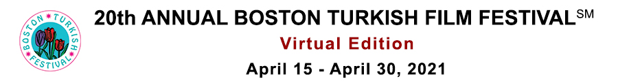 20th Annual Boston Turkish Film and Music  Festival | April 15 - 30 2021